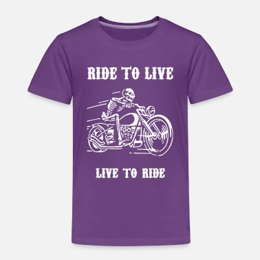 Ride Out Ride to live life to ride - Toddler Premium T-Shirt