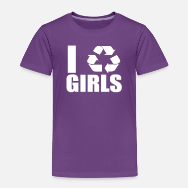 I Recycle Girls Funny - Toddler Premium T-Shirt