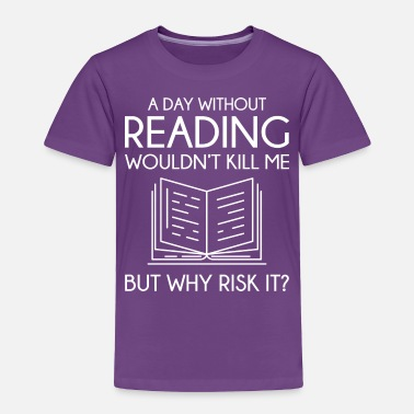 Without Reading - Toddler Premium T-Shirt