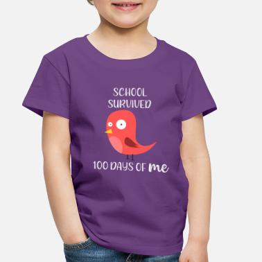 School 100 Days of School Survived 100 Days of Me Bird - Toddler Premium T-Shirt