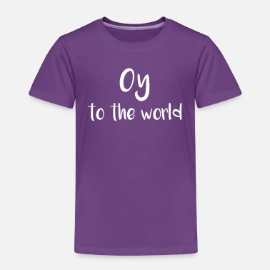 Jewish Hannukah Oy to the World Jewish Funny - Toddler Premium T-Shirt