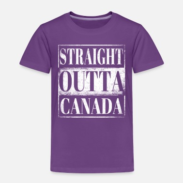 Canada Straight Outta Canada - Toddler Premium T-Shirt