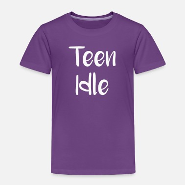 Teen Student Teen Idle Teen Idol Lazy Teen - Toddler Premium T-Shirt
