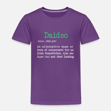 Decoration Funny Daideo definition for an Irish Grandpa - Toddler Premium T-Shirt