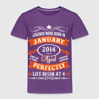 January 2014 Life Begin At 4 - Toddler Premium T-Shirt