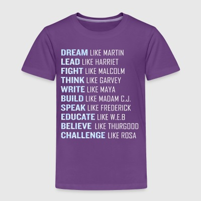 Dream Like Martin Lead Harriet Black Pride Power - Toddler Premium T-Shirt