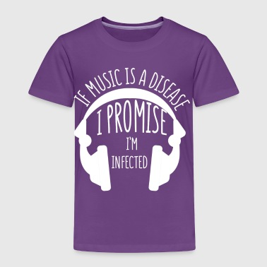 Music - Disease - Infected- Headphones - Gift - Toddler Premium T-Shirt