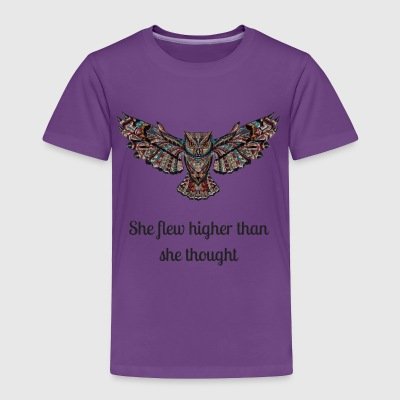 She Flew Higher Than She Thought - Toddler Premium T-Shirt