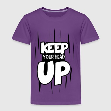 keep your head up - Toddler Premium T-Shirt