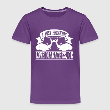 Freaking Love Manatees Shirt - Toddler Premium T-Shirt