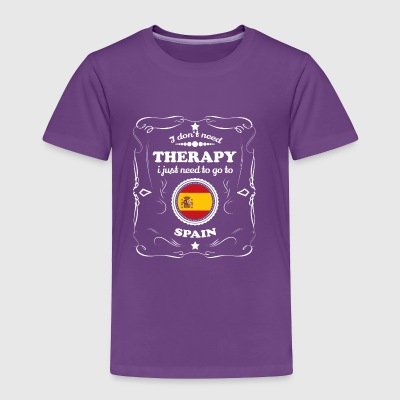DON T NEED THERAPIE WANT GO SPAIN - Toddler Premium T-Shirt