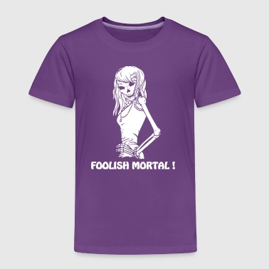 FOOLISH MORTAL - Toddler Premium T-Shirt