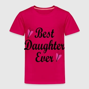 Best Daughter Best Daughter Ever - Toddler Premium T-Shirt