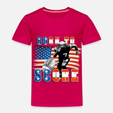 03 Football Born to Score Football Player 03 - Toddler Premium T-Shirt