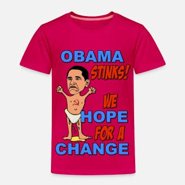 Communist Obama Stinks!  We Hope for a Change - Toddler Premium T-Shirt