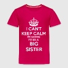I Can't Keep Calm I'm going to be a BIG SISTER Tod - Toddler Premium T-Shirt