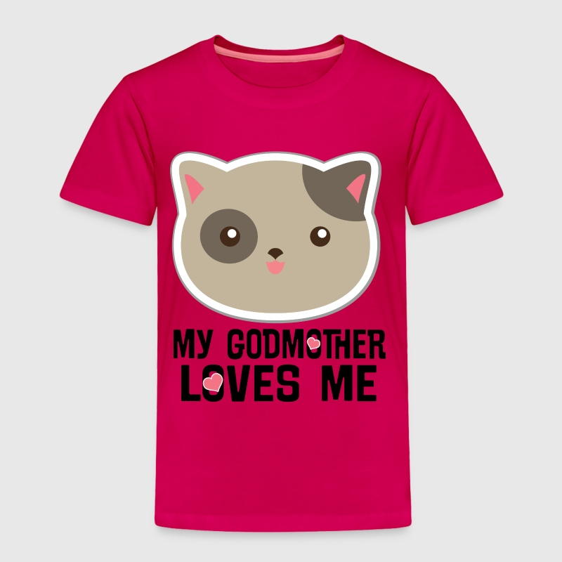 My Godmother Loves Me - Toddler Premium T-Shirt