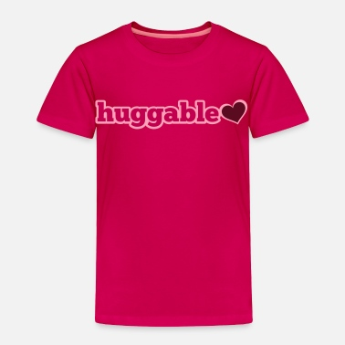 Huggable Huggable - Toddler Premium T-Shirt