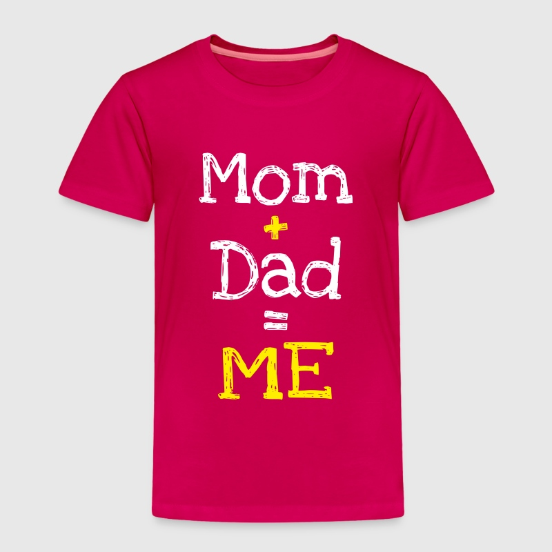 Mom and Dad is Me (dark) - Toddler Premium T-Shirt