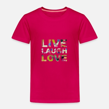 Live wordtease LIVE LAUGH LOVE multi - Toddler Premium T-Shirt