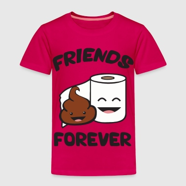Friends Forever - Poop and Toilet Paper Roll - Toddler Premium T-Shirt