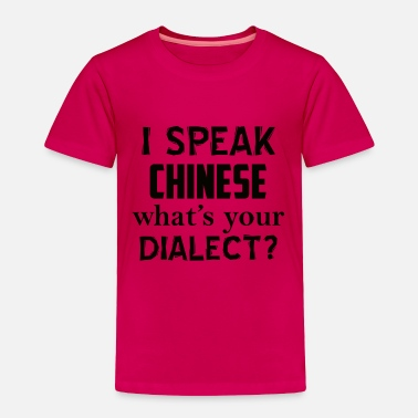 Dialect CHINESE dialect - Toddler Premium T-Shirt