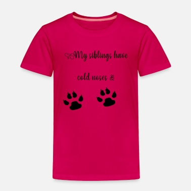 Siblings My siblings have sibling paws - Toddler Premium T-Shirt