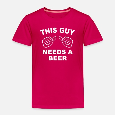 This Guy Needs A Beer FUNNY THIS GUY NEEDS A BEER DRINKING BOOZE RELATED - Toddler Premium T-Shirt