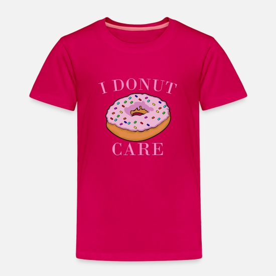 Gift Idea Baby Clothing - I DONUT CARE - Toddler Premium T-Shirt dark pink
