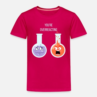 You Tube You exaggerate gift test tube Annoying - Toddler Premium T-Shirt