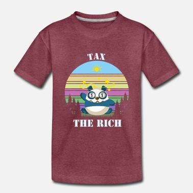 Rich Progressive Tax The Rich 2 Liberal Protest Vote - Toddler Premium T-Shirt