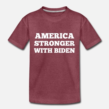 america stronger with biden - Toddler Premium T-Shirt