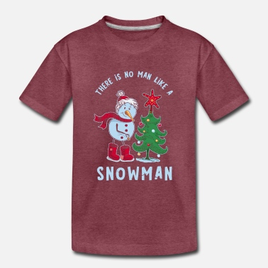 Man Be Like There is no man like a snowman! - Toddler Premium T-Shirt