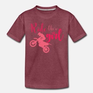 Motorist Ride like a Girl for Motorist Lovers - Toddler Premium T-Shirt