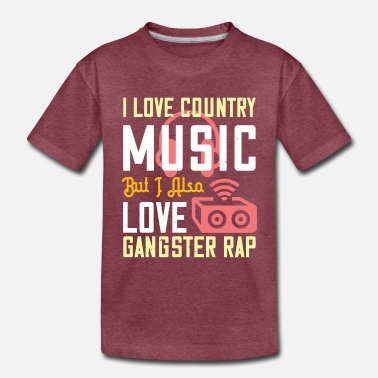 Countrymusic I love country music but I also love gangster rap 01 - Toddler Premium T-Shirt