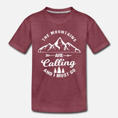 The mountains are calling! - Toddler Premium T-Shirt