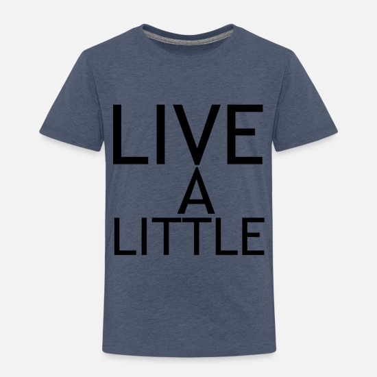 Siblings Baby Clothing - LIVE A LITTLE - Toddler Premium T-Shirt heather blue