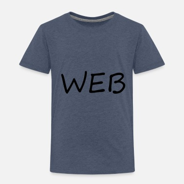 Web WEB - Toddler Premium T-Shirt