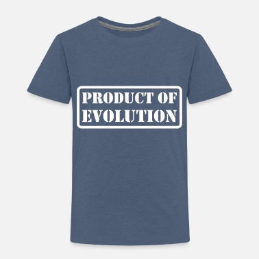 Production Year Product Of Evolution - Toddler Premium T-Shirt