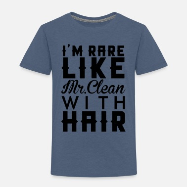 Mr. Clean I'M RARE LIKE MR CLEAN WITH HAIR - Toddler Premium T-Shirt