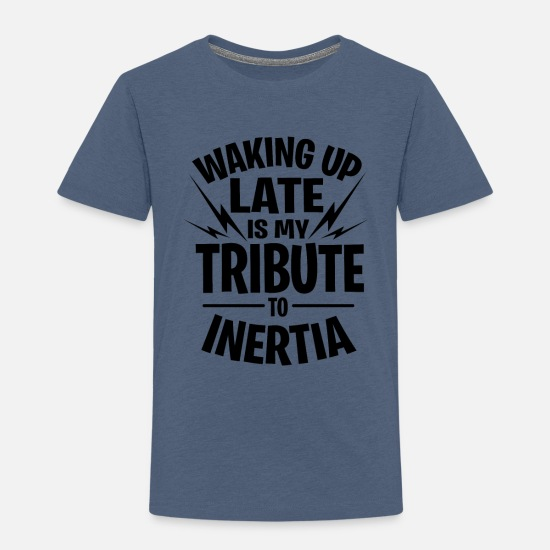 Tired Baby Clothing - Inertia Faul Procrastinate Sleeping Tired gift - Toddler Premium T-Shirt heather blue