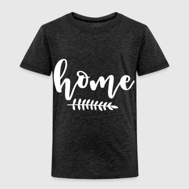 Home - Toddler Premium T-Shirt