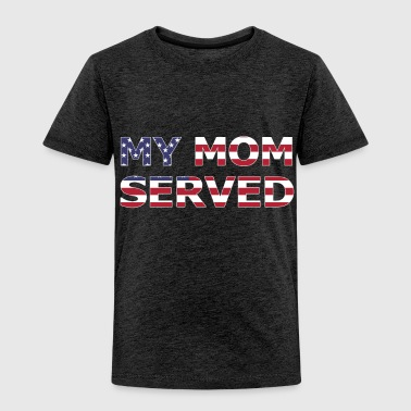 Iraq My Mom Served - Toddler Premium T-Shirt