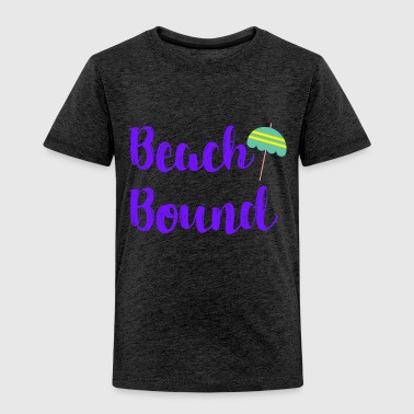 Bum Beach Bound Summer Beach Lovers Outdoor Vacation - Toddler Premium T-Shirt
