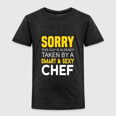 Taken by a Smart and Sexy Chef - Toddler Premium T-Shirt