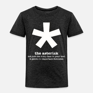 Asterisk The Asterisk - Toddler Premium T-Shirt