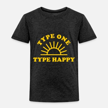 Type Type One Type Happy - Toddler Premium T-Shirt
