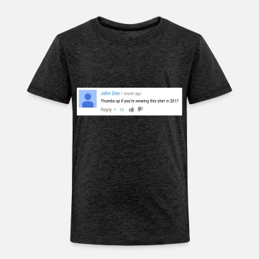 Youtuber Thumbs up if you're wearing this shirt in 2017 - Toddler Premium T-Shirt