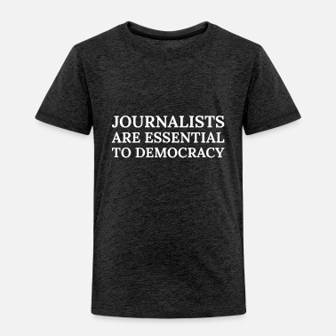 Truth Text: Journalists are essential... (white) - Toddler Premium T-Shirt