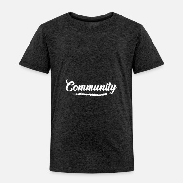 Community Community - Toddler Premium T-Shirt